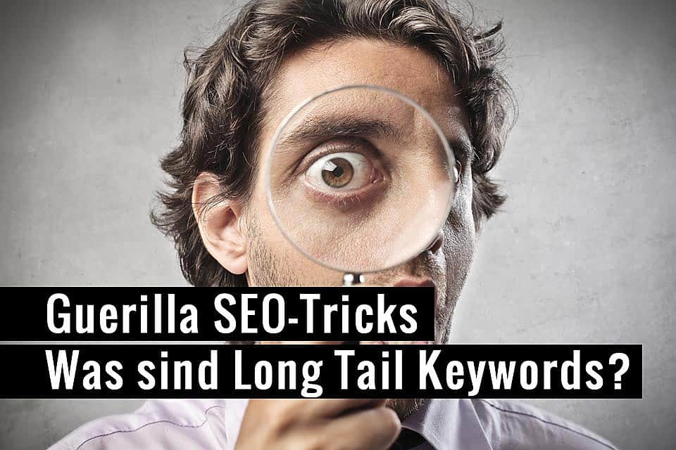 Guerilla SEO-Tricks: Long Tail Keywords 1