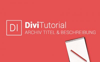 Divi Archiv Titel und Beschreibung hinzufügen (WordPress Archive Page Title)