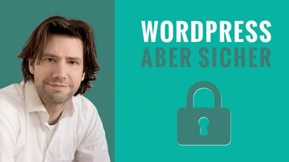 WordPress Sicherheit für Profis & Anfänger