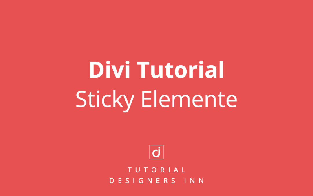 Divi Sticky Elemente Tutorial