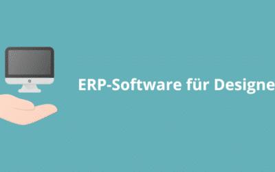 Eine ERP-Software speziell für Designer